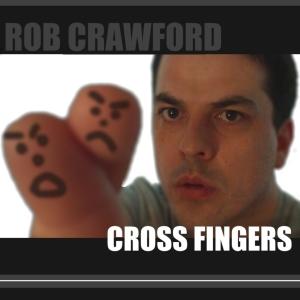 Rob Crawford - Cross Fingers Album Cover - Portrait - 1600