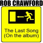 Rob Crawford - The Last Song - Artwork