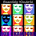 Rob Crawford - Beautifully Wonderful - Artwork