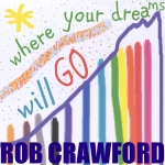 Rob Crawford - Where Your Dreams Will Go- Artwork