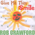 Rob Crawford - Give Me That Smile - Artwork